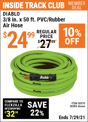 Inside Track Club members can buy the DIABLO 3/8 in. x 50 ft. PVC/Rubber Air Hose (Item 56569/56570) for $24.99, valid through 7/29/2021.