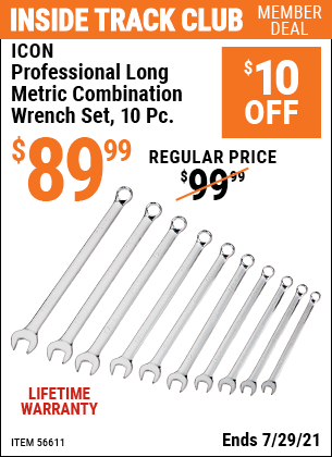 Inside Track Club members can buy the ICON Professional Long Metric Combination Wrench Set, 10 Pc. (Item 56611) for $89.99, valid through 7/29/2021.