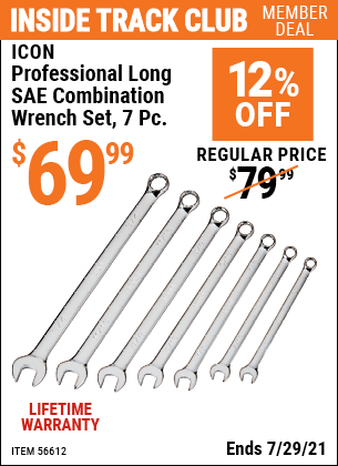 Inside Track Club members can buy the ICON Professional Long SAE Combination Wrench Set, 7 Pc. (Item 56612) for $69.99, valid through 7/29/2021.