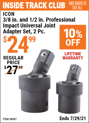 Inside Track Club members can buy the ICON 3/8 In. & 1/2 In. Professional Impact Universal Joint Adapter Set, 2 Pc. (Item 56697) for $24.99, valid through 7/29/2021.