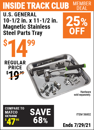 Inside Track Club members can buy the U.S. GENERAL 10-1/2 In. X 11-1/2 In. Magnetic Stainless Steel Parts Tray (Item 56802) for $14.99, valid through 7/29/2021.