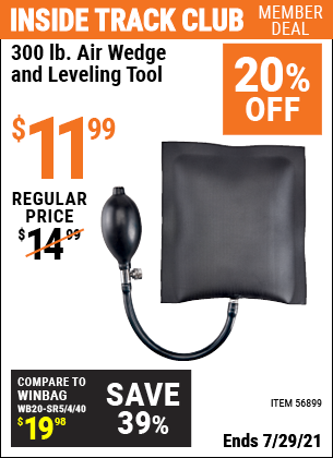 Inside Track Club members can buy the 300 Lb. Air Wedge And Leveling Tool (Item 56899) for $11.99, valid through 7/29/2021.