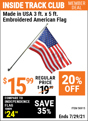 Inside Track Club members can buy the BETSY FLAGS 3 ft. x 5 ft. Embroidered American Flag (Item 56915) for $15.99, valid through 7/29/2021.