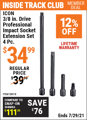 Inside Track Club members can buy the ICON 3/8 In. Drive Professional Impact Socket Extension Set, 4 Pc. (Item 56918) for $34.99, valid through 7/29/2021.