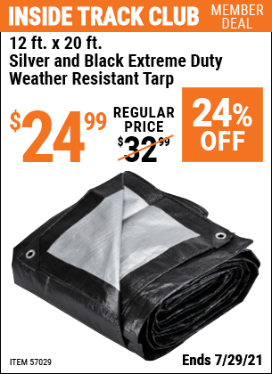Inside Track Club members can buy the HFT 12 Ft. X 20 Ft. Silver & Black Extreme Duty Weather Resistant Tarp (Item 57029) for $24.99, valid through 7/29/2021.