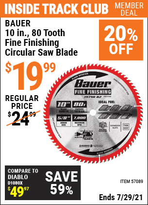 Inside Track Club members can buy the BAUER 10 In. 80T Fine Finishing Circular Saw Blade (Item 57089) for $19.99, valid through 7/29/2021.