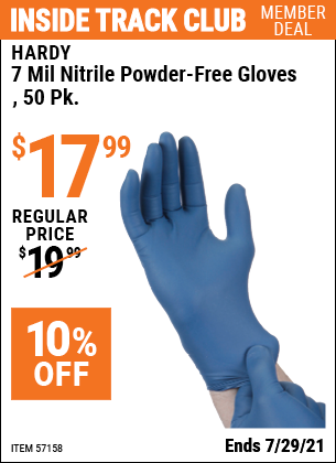 Inside Track Club members can buy the HARDY 7 Mil Nitrile Powder-Free Gloves, 50 Pc. XX-Large (Item 57158/68506/61774/68505/61773/68504) for $17.99, valid through 7/29/2021.