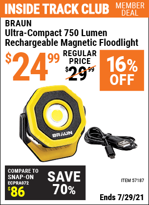 Inside Track Club members can buy the BRAUN Ultra-Compact 750 Lumen Rechargeable Magnetic Floodlight (Item 57187) for $24.99, valid through 7/29/2021.