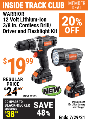 Inside Track Club members can buy the WARRIOR 12v Lithium-Ion 3/8 In. Cordless Drill/Driver And Flashlight Kit (Item 57383) for $19.99, valid through 7/29/2021.