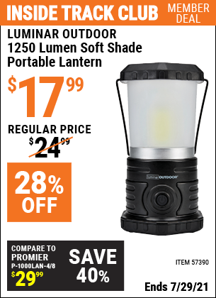 Inside Track Club members can buy the LUMINAR OUTDOOR 1250 Lumen Soft Shade Portable Lantern (Item 57390) for $17.99, valid through 7/29/2021.