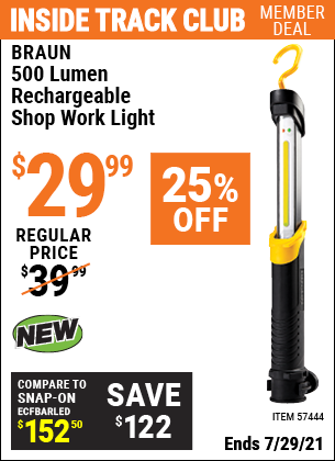 Inside Track Club members can buy the BRAUN 500 Lumen Rechargeable Shop Work Light (Item 57444) for $29.99, valid through 7/29/2021.