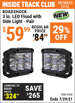 Inside Track Club members can buy the ROADSHOCK 3 In. LED Flood With Side Light, Pair (Item 57539) for $59.99, valid through 7/29/2021.