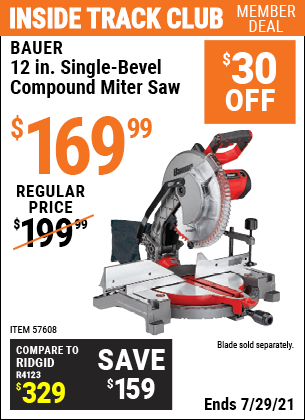 Inside Track Club members can buy the BAUER 12 In. Single-Bevel Compound Miter Saw (Item 57608) for $169.99, valid through 7/29/2021.