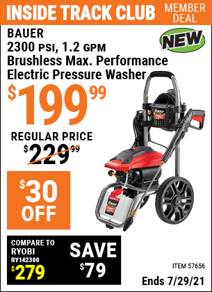 Inside Track Club members can buy the BAUER 2300 PSI 1.2 GPM Brushless Max Performance Electric Pressure Washer (Item 57656) for $199.99, valid through 7/29/2021.
