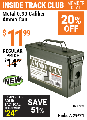 Inside Track Club members can buy the Metal 0.30 Caliber Ammo Can (Item 57767) for $11.99, valid through 7/29/2021.
