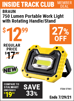 Inside Track Club members can buy the BRAUN 750 Lumen Portable Work Light With Rotating Handle/Stand (Item 57961) for $12.99, valid through 7/29/2021.
