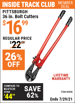 Inside Track Club members can buy the PITTSBURGH 36 in. Bolt Cutters (Item 60698) for $16.99, valid through 7/29/2021.