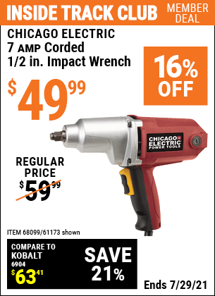Inside Track Club members can buy the CHICAGO ELECTRIC 1/2 in. Heavy Duty Electric Impact Wrench (Item 61173/68099) for $49.99, valid through 7/29/2021.