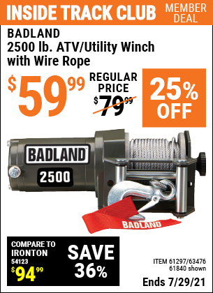 Inside Track Club members can buy the BADLAND 2500 lb. ATV/Utility Winch (Item 61840/61297/63476) for $59.99, valid through 7/29/2021.