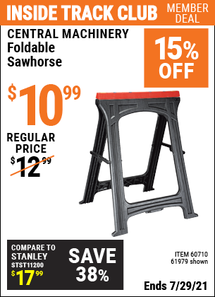 Inside Track Club members can buy the CENTRAL MACHINERY Foldable Sawhorse (Item 61979/60710) for $10.99, valid through 7/29/2021.