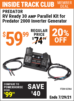 Inside Track Club members can buy the PREDATOR RV Ready 30A Parallel Kit for Predator 2000 Inverter Generator (Item 62564) for $59.99, valid through 7/29/2021.