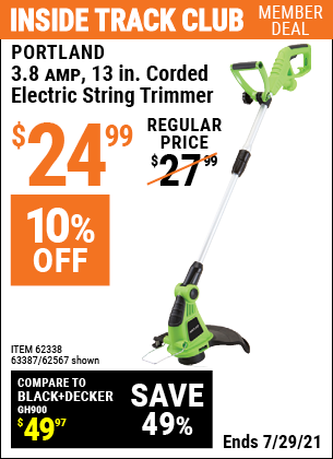Inside Track Club members can buy the PORTLAND 13 in. Electric String Trimmer (Item 62567/62338/63387) for $24.99, valid through 7/29/2021.