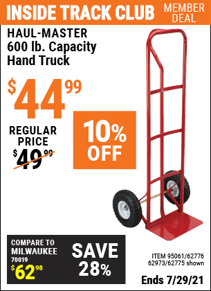 Inside Track Club members can buy the HAUL-MASTER 600 Lbs. Capacity Heavy Duty Hand Truck (Item 62775/95061/62776/62973) for $44.99, valid through 7/29/2021.