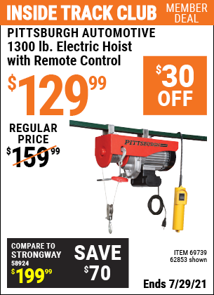 Inside Track Club members can buy the PITTSBURGH AUTOMOTIVE 1300 lb. Electric Hoist with Remote Control (Item 62853/69739) for $129.99, valid through 7/29/2021.