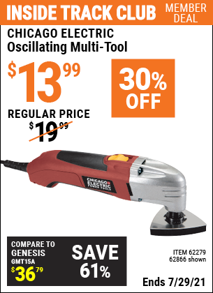 Inside Track Club members can buy the CHICAGO ELECTRIC Oscillating Multi-Tool (Item 62866/62279) for $13.99, valid through 7/29/2021.