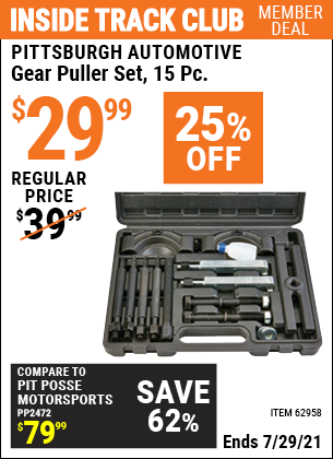 Inside Track Club members can buy the PITTSBURGH AUTOMOTIVE Gear Puller Set 15 Pc. (Item 62958) for $29.99, valid through 7/29/2021.