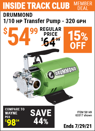 Inside Track Club members can buy the DRUMMOND 1/10 HP Transfer Pump (Item 63317/56149) for $54.99, valid through 7/29/2021.