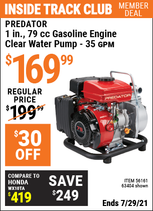 Inside Track Club members can buy the PREDATOR 1 in. 79cc Gasoline Engine Clear Water Pump (Item 63404/56161) for $169.99, valid through 7/29/2021.