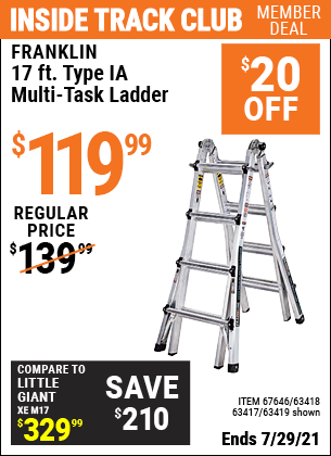 Inside Track Club members can buy the FRANKLIN 17 Ft. Type IA Multi-Task Ladder (Item 63419/67646/63418/63417) for $119.99, valid through 7/29/2021.