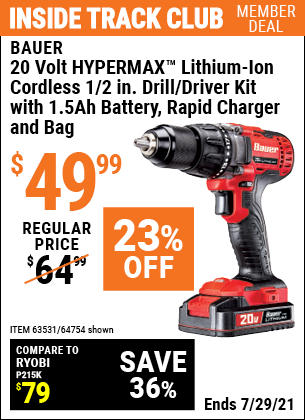 Inside Track Club members can buy the BAUER 20V Hypermax Lithium 1/2 In. Drill/Driver Kit (Item 63531/63531) for $49.99, valid through 7/29/2021.