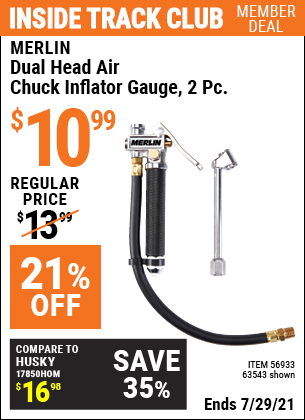 Inside Track Club members can buy the MERLIN Dual Head Air Chuck Inflator Gauge 2 Pc. (Item 63543/56933) for $10.99, valid through 7/29/2021.
