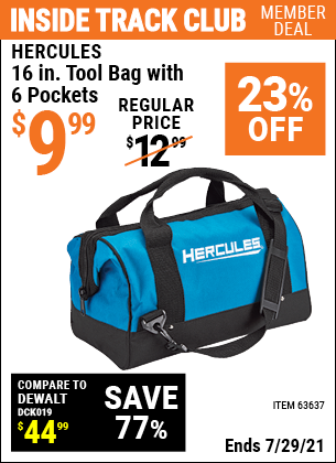 Inside Track Club members can buy the HERCULES 16 In. Tool Bag With 6 Pockets (Item 63637) for $9.99, valid through 7/29/2021.