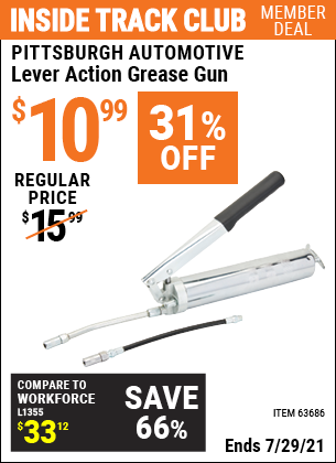 Inside Track Club members can buy the PITTSBURGH AUTOMOTIVE Lever Action Grease Gun (Item 63686) for $10.99, valid through 7/29/2021.