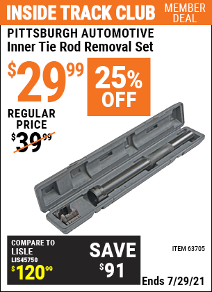 Inside Track Club members can buy the PITTSBURGH AUTOMOTIVE Inner Tie Rod Removal Set (Item 63705) for $29.99, valid through 7/29/2021.