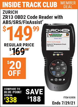 Inside Track Club members can buy the ZURICH ZR13 OBD2 Code Reader With ABS/SRS/FixAssist (Item 63806) for $149.99, valid through 7/29/2021.