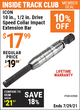 Inside Track Club members can buy the ICON 10 in. 1/2 in. Drive Speed Collar Impact Extension Bar (Item 63908) for $17.99, valid through 7/29/2021.