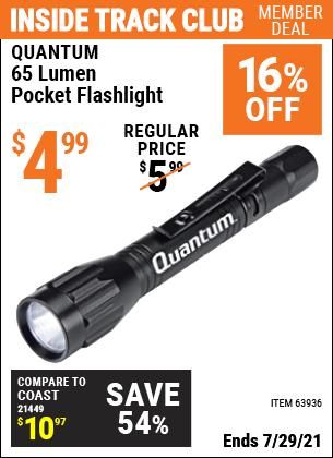 Inside Track Club members can buy the QUANTUM 65 Lumen Pocket Flashlight (Item 63936) for $4.99, valid through 7/29/2021.