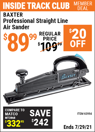 Inside Track Club members can buy the BAXTER Professional Straight Line Air Sander (Item 63994) for $89.99, valid through 7/29/2021.