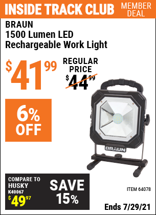 Inside Track Club members can buy the BRAUN 1500 Lumen LED Rechargeable Work Light (Item 64078) for $41.99, valid through 7/29/2021.
