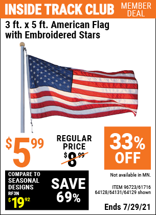 Inside Track Club members can buy the 3 Ft. X 5 Ft. American Flag With Embroidered Stars (Item 64129/96723/61716/64128/64131) for $5.99, valid through 7/29/2021.