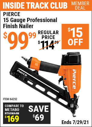 Inside Track Club members can buy the PIERCE 15 Gauge Professional Finish Nailer (Item 64252) for $99.99, valid through 7/29/2021.