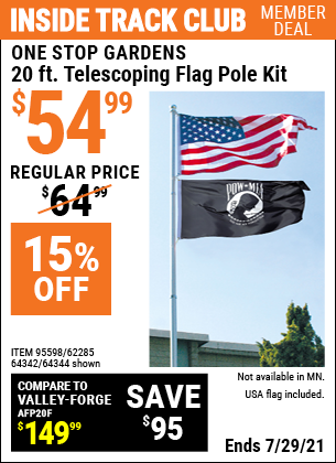 Inside Track Club members can buy the ONE STOP GARDENS 20 Ft. Telescoping Flag Pole Kit (Item 64342/95598/62285/64344) for $54.99, valid through 7/29/2021.