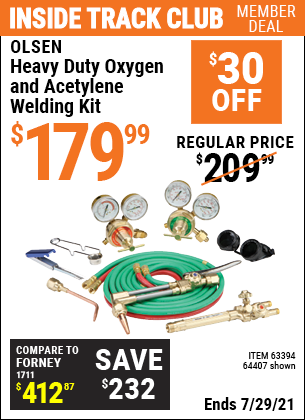 Inside Track Club members can buy the OLSEN Heavy Duty Oxygen and Acetylene Welding Kit (Item 64407/64407/63394) for $179.99, valid through 7/29/2021.