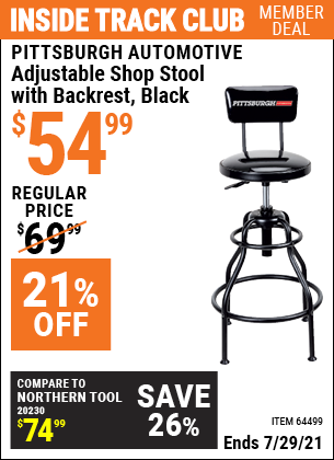 Inside Track Club members can buy the PITTSBURGH AUTOMOTIVE Adjustable Shop Stool with Backrest (Item 64499) for $54.99, valid through 7/29/2021.