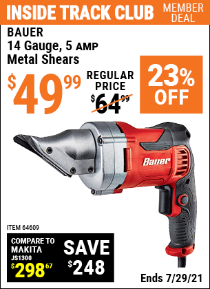 Inside Track Club members can buy the BAUER 14 gauge 5 Amp Heavy Duty Metal Shears (Item 64609) for $49.99, valid through 7/29/2021.