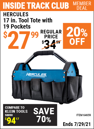 Inside Track Club members can buy the HERCULES 17 in. Tool Tote with 19 Pockets (Item 64659) for $27.99, valid through 7/29/2021.
